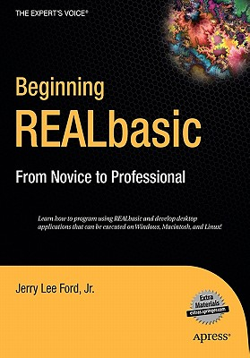 Beginning REALbasic: From Novice to Professional - Ford, Jerry Lee, Jr.