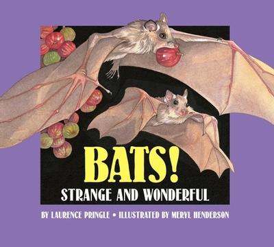 Bats! Strange and Wonderful - Pringle, Laurence, Mr.