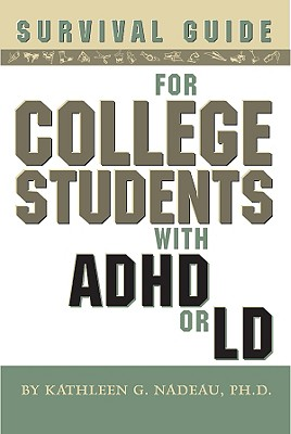 Survival Guide for College Students with ADD or LD - Nadeau, Kathleen G