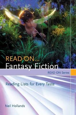 Read on...Fantasy Fiction: Reading Lists for Every Taste - Hollands, Neil
