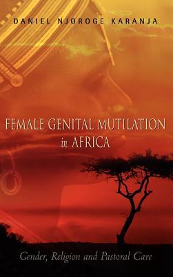 Female Genital Mutilation in Africa - Karanja, Daniel Njoroge