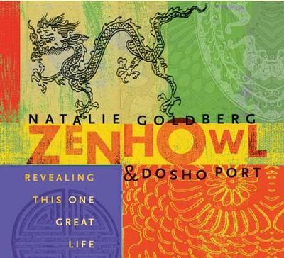 Zen Howl - Goldberg, Natalie, and Port, Dosho