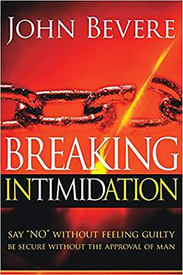 Breaking Intimidation - Bevere, John