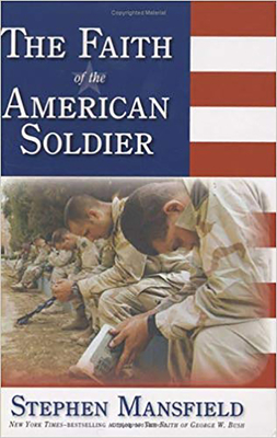 The Faith of the American Soldier - Mansfield, Stephen