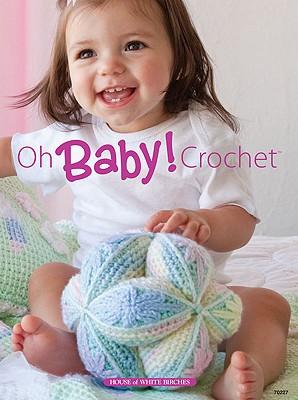 Oh Baby! Crochet - Ellison, Connie (Editor)