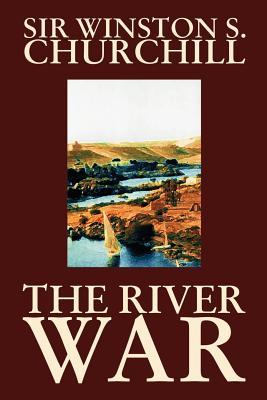 The River War - Churchill, Winston J