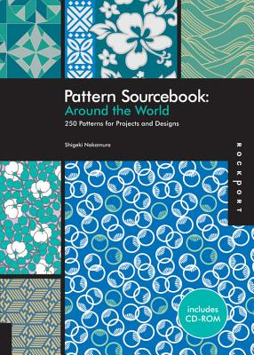 Pattern Sourcebook: Around the World: 250 Patterns for Projects and Designs - Nakamura, Shigeki