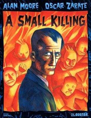 A Small Killing - Moore, Alan, and Zarate, Oscar