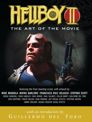 Hellboy II: The Art of the Movie - del Toro, Guillermo