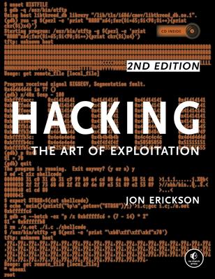 Hacking: The Art of Exploitation - Erickson, Jon