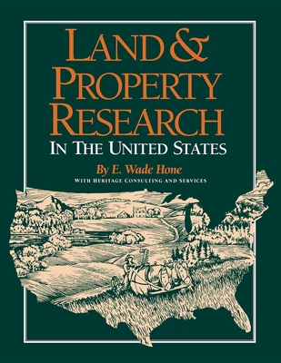 Land & Property Research in the United States - Hone, E Wade