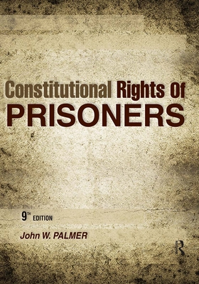Constitutional Rights of Prisoners - Palmer, John W