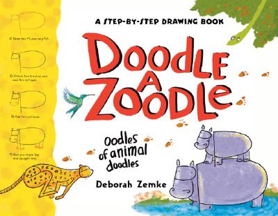 Doodle a Zoodle: A Step-By-Step Drawing Book - Zemke, Deborah