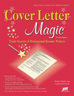 Cover Letter Magic: Trade Secrets of Professional Resume Writers - Enelow, Wendy S, and Kursmark, Louise M