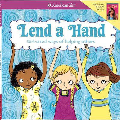 Lend a Hand: Girl-Sized Ways of Helping Others - Lundsten, Apryl