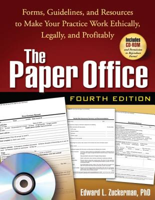 The Paper Office: Forms, Guidelines, and Resources to Make Your Practice Work Ethically, Legally, and Profitably - Zuckerman, Edward L, Ph.D.