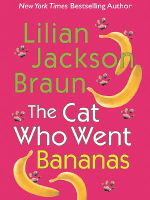 The Cat Who Went Bananas - Braun, Lilian Jackson