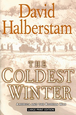The Coldest Winter: America and the Korean War - Halberstam, David