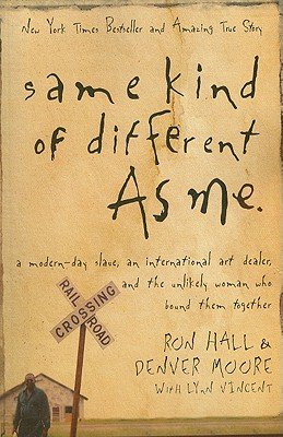 Same Kind of Different as Me - Hall, Ron & Denver Moore