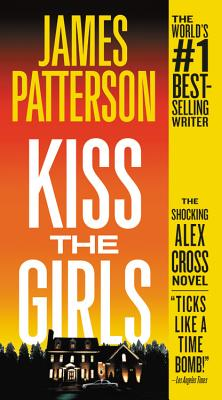 Kiss the Girls - Patterson, James, and Guillaume, Robert (Read by), and Noth, Chris (Read by)