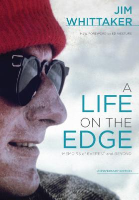 A Life on the Edge: Memoirs of Everest and Beyond - Whittaker, Jim