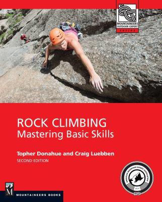 Rock Climbing: Mastering Basic Skills - Luebben, Craig, and Donahue, Topher