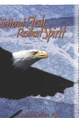 Tattered Flesh, Resilent Spirit - Collison, Craig H