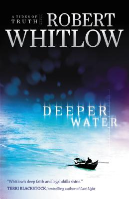Deeper Water: A Tides of Truth Novel - Whitlow, Robert
