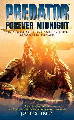 Predator: Forever Midnight - Shirley, John