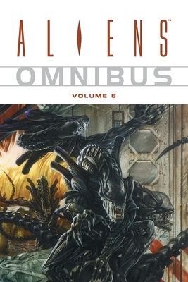 Aliens Omnibus, Volume 6 - Schultz, Mark, and Wheatley, Doug (Illustrator), and Chuckry, Chris (Illustrator)