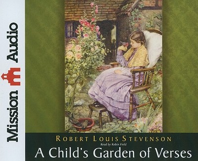 A Child's Garden of Verses - Stevenson, Robert Louis, and Field, Robin (Read by)