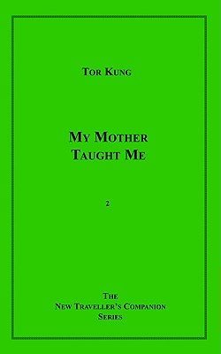 My Mother Taught Me - Kung, Tor