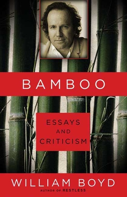 Bamboo: Essays and Criticism - Boyd, William