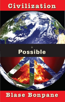 Civilization Is Possible - Bonpane, Blase