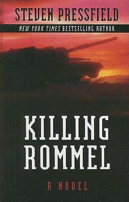 Killing Rommel - Pressfield, Steven