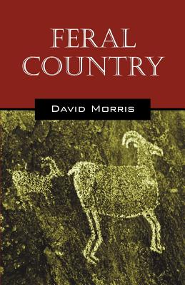 Feral Country - Morris, David