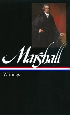 John Marshall: Writings - Marshall, John, and Hobson, Charles (Editor)
