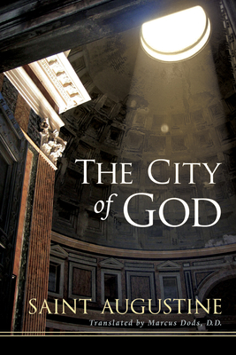 The City of God - St Augustine, and Dods, Marcus (Translated by)