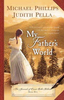 My Father's World - Phillips, Michael, and Pella, Judith