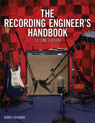 The Recording Engineer's Handbook - Owsinski, Bobby