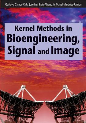 Kernel Methods in Bioengineering, Signal and Image Processing - Camps-Valls, Gustavo