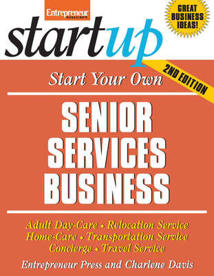 Start Your Own Senior Services Business - Davis, Charlene, and Entrepreneur Press (Creator)