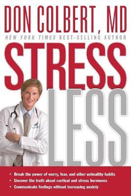 Stress Less - Colbert, Don, MD