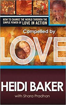 Compelled by Love - Baker, Heidi, and Pradhan, Shara