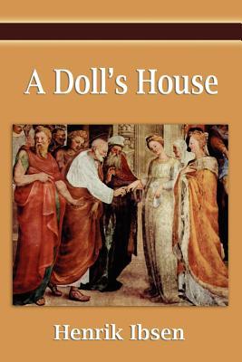 A Doll's House - Ibsen, Henrik Johan