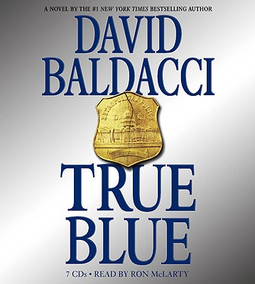 True Blue - Baldacci, David, and McLarty, Ron (Read by)