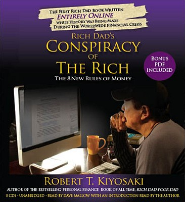 Rich Dad's Conspiracy of the Rich: The 8 New Rules of Money - Kiyosaki, Robert T, and Mallow, Dave (Read by)
