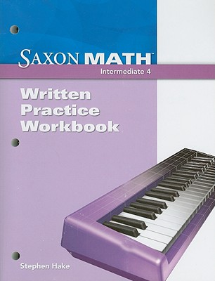Saxon Math Intermediate 4 Written Practice Workbook - Hake, Stephen