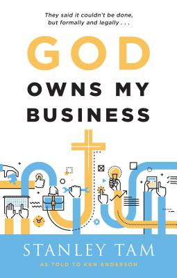 God Owns My Business - Tam, Stanley, and Anderson, Ken