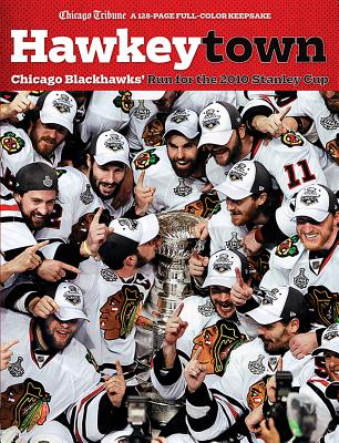 Hawkeytown: Chicago Blackhawks' Run for the 2010 Stanley Cup - Chicago Tribune (Creator)